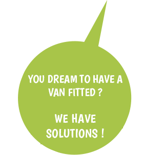 You dream to have a Van fitted out how our Cam In Vans ? We have solutions